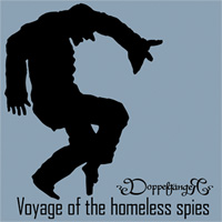DoppelgangeR. Voyage Of The Homeless Spies. NMR003 CD/MP3, Date: 09.15.2010